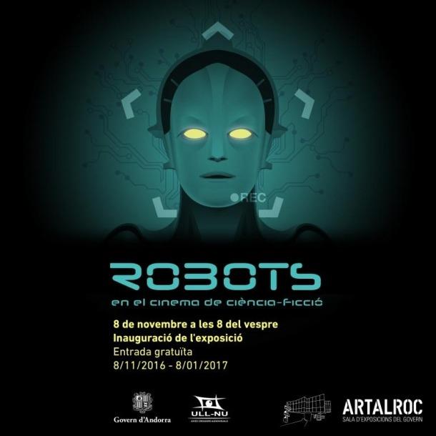 Andorra, Escaldes, Art al Roc, Pep Benavent, Ull-Nu, Robots en el cinema de ciència ficció, Hèctor Mas
