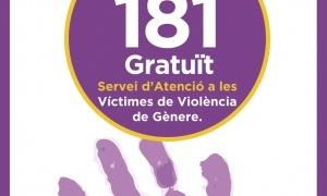 El telèfon d'atenció a les víctimes de violència masclista és el 181.